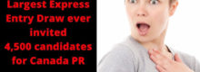 Largest Express Entry Draw ever invited 4,500 candidates for Canada PR